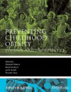 Preventing Childhood Obesity: Evidence Policy and Practice (Evidence-Based Medicine) - Elizabeth Waters, Boyd Swinburn, Jacob Seidell, Ricardo Uauy
