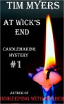 At Wick's End (Candlemaking Mystery #1) - Tim Myers