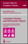 Articulated Motion and Deformable Objects: First International Workshop, Amdo 2000 Palma de Mallorca, Spain, September 7-9, 2000 Proceedings - H.H. Nagel
