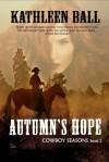 Autumn's Hope - Kathleen Ball