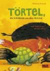 Törtel, die Schildkröte aus dem McGrün - Wieland Freund, Kerstin Meyer