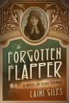 The Forgotten Flapper: A Novel of Olive Thomas - Laini Giles