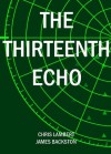 The Thirteenth Echo (The Handle Missions) - Chris Lambert, James Backston