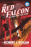 The Red Falcon: The Dare Devil Aces Years Volume 4 - Robert J. Hogan