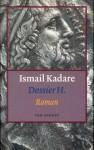 Dossier H. - Ismail Kadaré, Roel Schuyt