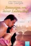 Bezwungen von deiner Leidenschaft: Roman - Liz Carlyle, Susanne Kregeloh