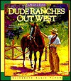Old Time Dude Ranches Out West - Elizabeth Clair Flood