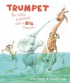 Trumpet: The Little Elephant with a Big Temper - Jane Clarke, Charles Fuge