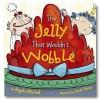 The Jelly That Wouldn't Wobble - Angela Mitchell, Sarah Horne