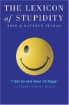 The Lexicon of Stupidity - Ross Petras, Kathryn Petras