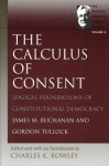 The Calculus of Consent (Selected Works of Gordon Tullock, The) (v. 2) - Gordon Tullock, James Buchanan
