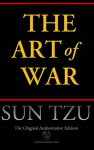 The Art of War (Chiron Academic Press - The Original Authoritative Edition) - Sun Tzu