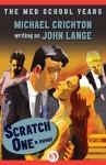 Scratch One: A Novel - John Lange, Michael Crichton