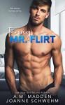 Taming Mr. Flirt - A.M. Madden, Joanne Schwehm