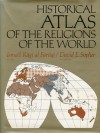 Historical Atlas of the Religions of the World - Ismail R. al-Faruqi