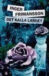 Det kalla landet - Inger Frimansson
