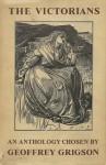 The Victorians an Anthology Chosen by Geoffrey Grigson - Geoffrey Grigson