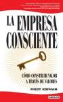 La empresa consciente (Spanish Edition) - Fredy Kofman