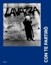 Lavazza: Con Te Partiro: 20 Years of Lavazza Calendars - Vincenzo Cerami, Francesca Lavazza, Marco Testa, Fabio Novembre, Milo Manara