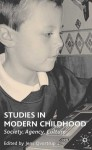 Studies in Modern Childhood: Society, Agency, Culture - Jens Qvortrup
