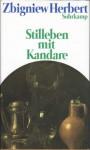 Stilleben mit Kandare. Skizzen und Apokryphen - Zbigniew Herbert, Klaus Staemmler