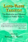 Land-Value Taxation: The Equitable and Efficient Source of Public Finance - Kenneth C. Wenzer