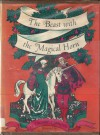 The Beast with the Magical Horn - Eleanor Cameron