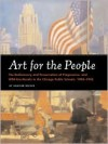 Art for the People: The Rediscovery and Preservation of Progressive and WPA-Era Murals in the Chicago Public Schools, 1904-1943 - Heather Becker, Peter Schulz