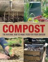 Compost: The Natural Way to Make Food for Your Garden - Ken Thompson