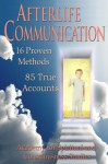 Afterlife Communication: 16 Proven Methods, 85 True Accounts - R. Craig Hogan Ph.D., Gary E. Schwartz Ph.D., Sonia Rinaldi M.A., Suzanne Giesemann M.A., Victor Zammit Ph.D., Karen Herrick Ph.D., Anne Puryear D.D., Herb Puryear Ph.D., Rochelle Wright M.S., Susanne Wilson M.A., Maria Pe Esq., Bruce Moen, Rosemary Guiley, Mark Irela