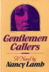 Gentlemen Callers - Nancy Lamb