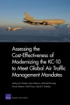 Assessing the Cost-Effectiveness of Modernizing the Kc-10 to Meet Globalair Traffic Management Mandates - Anthony D. Rosello, Sean Bednarz, George Michael Sinclair Kennedy, Chuck Stelzner, Fred Timson