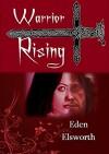 Warrior Rising (Real World Book 3) - Eden Elsworth