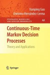 Continuous-Time Markov Decision Processes: Theory and Applications - Xianping Guo, On Simo Hern Ndez-Lerma