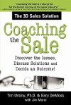 Coaching the Sale: Discover the Issues, Discuss Solutions and Decide an Outcome! - Tim Ursiny, Gary DeMoss, Jim Morel, James A. Morel