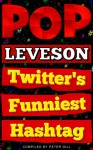 Pop Leveson: Twitter's Funniest Hashtag - Peter Gill