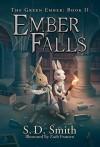Ember Falls (The Green Ember Series: Book 2) - S. D. Smith, Zach Franzen