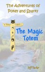 Magic Totem (The Adventures of Pokey and Sparky) - Jeff Tucker, Dale Cassidy, Bryson Tucker