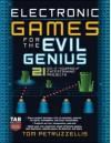 Electronic Games for the Evil Genius - Thomas Petruzzellis, Tom Petruzzellis