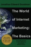 The World of Internet Marketing: The Basics - Jonathan Goodman
