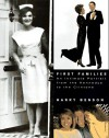 First Familes an Intimate Portrait from the Kennedys to the Clintons - Harry Benson, David Friend, Gigi Benson