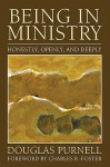 Being in Ministry: Honestly, Openly, and Deeply - Douglas Purnell, Charles R. Foster