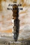 The Jaguar Warrior - Zoe Saadia