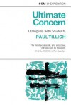 Ultimate Concern: Dialogue with Students - Paul Tillich