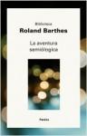 La Aventura Semiologica (Spanish Edition) - Roland Barthes