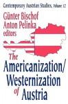 The Americanization/Westernization of Austria - Günter Bischof, Anton Pelinka
