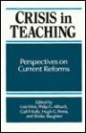 Crisis in Teaching - Lois Weis, Philip G. Altbach, Hugh G. Petrie, Gail P. Kelly, Slaughter
