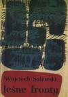 Leśne fronty - Wojciech Sulewski