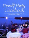 Dinner Party Cookbook: Menus Recipes And Decorating Ideas For 21 Theme Parties - Karen Lancaster Brown