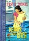Disaster at Dark River - Jerry D. Thomas